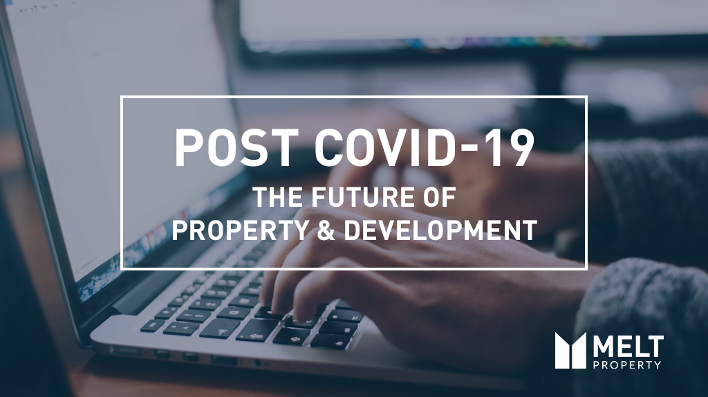 Post COVID19 The Future of Property and Development